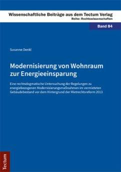 Modernisierung von Wohnraum zur Energieeinsparung - Denkl, Susanne