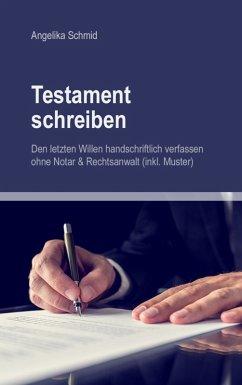 Testament schreiben - Den letzten Willen handsc...