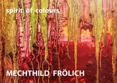 Mechthild Frölich: spirit of colours