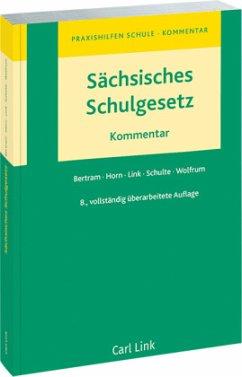 Sächsisches Schulgesetz - Bertram, Hartmut; Horn, Jan Philipp; Link, Birgit; Schulte, Claus; Wolfrum, Natalie