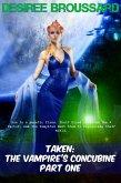 Taken: The Vampire's Concubine Book One (eBook, ePUB)