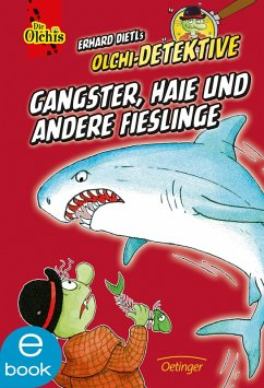 Gangster, Haie und andere Fießlinge (eBook, ePUB) - Dietl, Erhard; Iland-Olschewski, Barbara