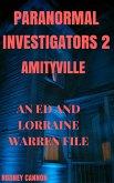 Paranormal Investigators 2, Amityville An Ed and Lorraine Warren File (eBook, ePUB)