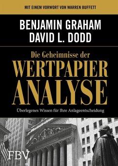 Die Geheimnisse der Wertpapieranalyse (eBook, PDF) - Graham, Benjamin; Dodd, David