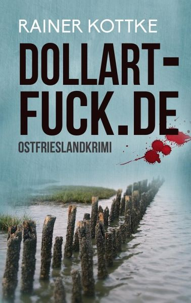 dollart-fuck.de (eBook, ePUB) - Kottke, Rainer