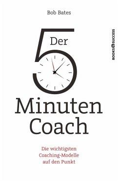Der 5-Minuten-Coach (eBook, ePUB) - Bates, Bob