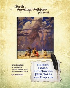 Heroes, Fools, and Ghosts: Folk Tales and Legends (eBook, ePUB) - Snedeker, Gus