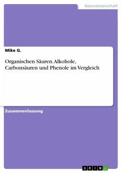 Organischen Säuren. Alkohole, Carbonsäuren und Phenole im Vergleich (eBook, ePUB)