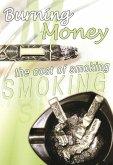 Burning Money: The Cost of Smoking (eBook, ePUB)