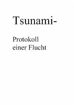 Tsunami- Protokoll einer Flucht (eBook, ePUB) - Hönn, Klaus