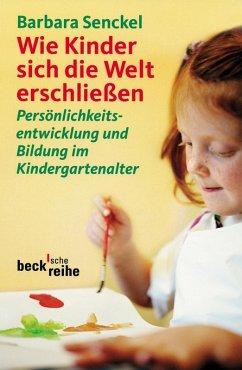 Wie Kinder sich die Welt erschließen (eBook, ePUB) - Senckel, Barbara