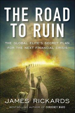 The Road to Ruin (eBook, ePUB) - Rickards, James