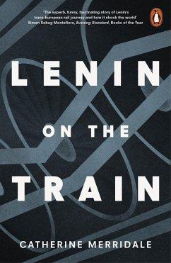 Lenin on the Train (eBook, ePUB) - Merridale, Catherine