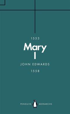 Mary I (Penguin Monarchs) (eBook, ePUB) - Edwards, John