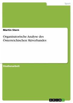 Organisatorische Analyse des Österreichischen Skiverbandes (eBook, ePUB)