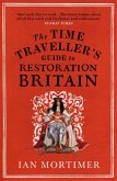 The Time Traveller's Guide to Restoration Britain (eBook, ePUB)