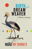 Birth of a Dream Weaver (eBook, ePUB)