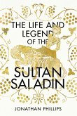 The Life and Legend of the Sultan Saladin (eBook, ePUB)