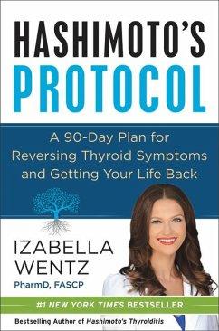 Hashimoto's Protocol - Wentz, Izabella, PharmD.