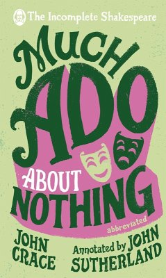 Incomplete Shakespeare: Much Ado About Nothing (eBook, ePUB) - Crace, John; Sutherland, John