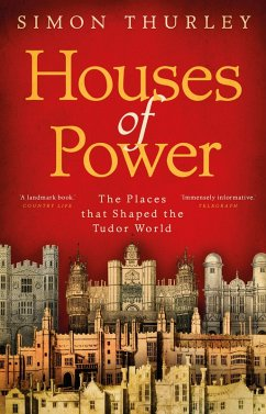 Houses of Power (eBook, ePUB) - Thurley, Simon