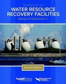 Operation of Water Resource Recovery Facilities, Manual of Practice No. 11