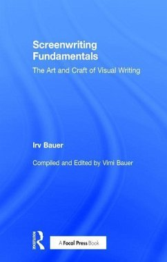 Screenwriting Fundamentals: The Art and Craft of Visual Writing - Bauer, Irv