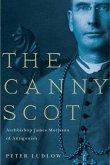 The Canny Scot, Volume 2: Archbishop James Morrison of Antigonish