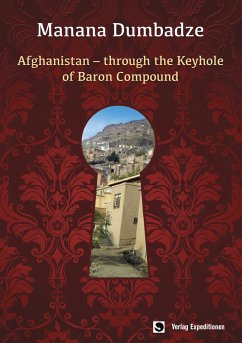 AFGHANISTAN: THROUGH THE KEYHOLE OF BARON COMPOUND - Dumbadze, Manana