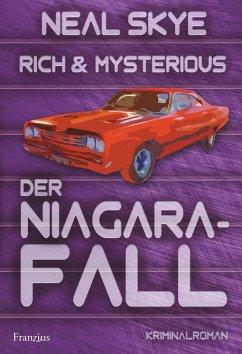 Rich & Mysterious: Der Niagara-Fall - Skye, Neal