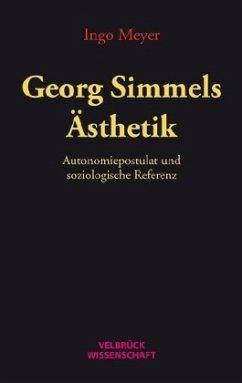 Georg Simmels Ästhetik - Meyer, Ingo