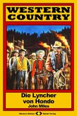 WESTERN COUNTRY 152: Die Lyncher von Hondo (eBook, ePUB)