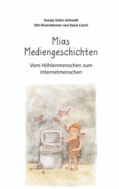Mias Mediengeschichten - Schirr-Schmidt, Svenja