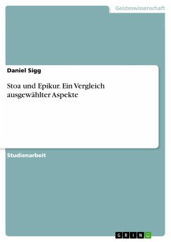 Stoa und Epikur. Ein Vergleich ausgewählter Aspekte - Sigg, Daniel