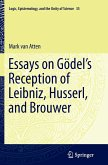 Essays on Go¨del's Reception of Leibniz, Husserl, and Brouwer