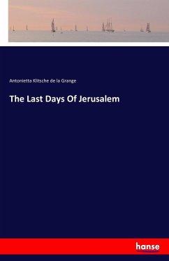 The Last Days Of Jerusalem