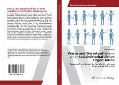 Werte und Wertekonflikte in einer sozialwirtschaftlichen Organisation - Binggeli, Simone