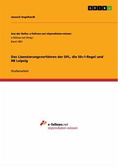 Das Lizenzierungsverfahren der DFL, die 50+1-Regel und RB Leipzig (eBook, PDF)