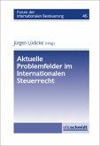 Aktuelle Problemfelder im internationalen Steuerrecht