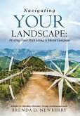 Navigating Your Landscape: Finding Your Path Using a Moral Compass