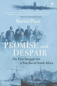 Promise and Despair: The First Struggle for a Non-Racial South Africa - Plaut, Martin