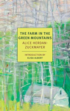 The Farm in the Green Mountains - Herdan-Zuckmayer, Alice