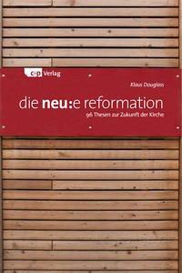 die neu:e reformation