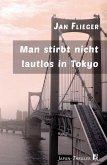 Man stirbt nicht lautlos in Tokyo (eBook, ePUB)