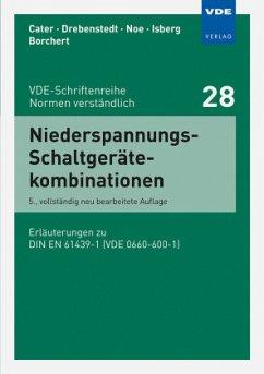Niederspannungs-Schaltgerätekombinationen - Cater, R.; Noe, H.; Borchert, R.; Isberg, M.; Drebenstedt, H.