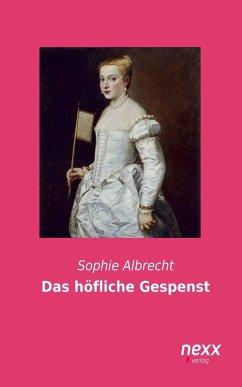 Das höfliche Gespenst (eBook, ePUB) - Albrecht, Sophie
