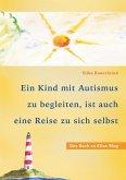 Ein Kind mit Autismus zu begleiten, ist auch eine Reise zu sich selbst (eBook, ePUB)