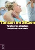 Tanzen im Sitzen - Tanzformen einsetzen und selbst entwickeln (eBook, ePUB)
