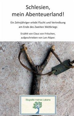 Schlesien, mein Abenteuerland! (eBook, ePUB)