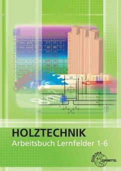 Arbeitsbuch - Lernfelder 1-6 / Holztechnik - Eckhard, Martin; Nutsch, Wolfgang; Seifert, Gerhard